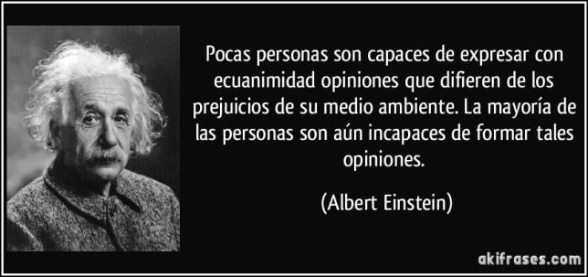 frase-pocas-personas-son-capaces-de-expresar-con-ecuanimidad-opiniones-que-difieren-de-los-prejuicios-de-albert-einstein-168519